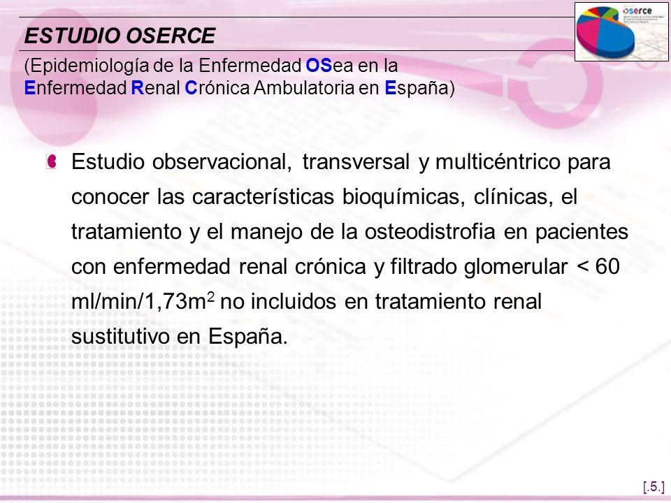 ESTUDIO OSERCE (Epidemiología de la Enfermedad OSea en la Enfermedad Renal Crónica Ambulatoria en España)