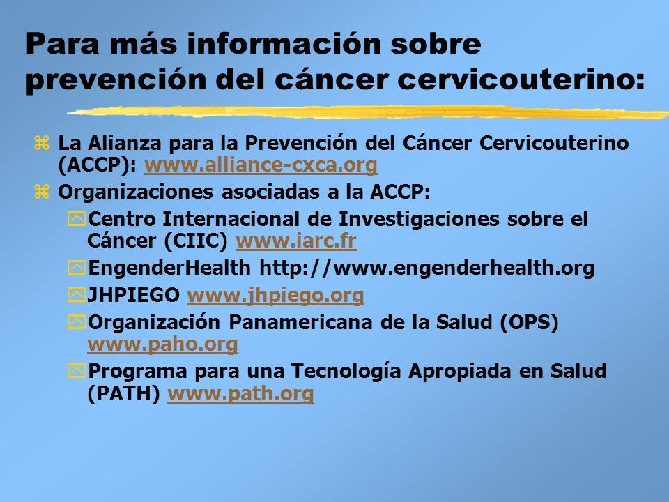 Para más información sobre prevención del cáncer cervicouterino:
