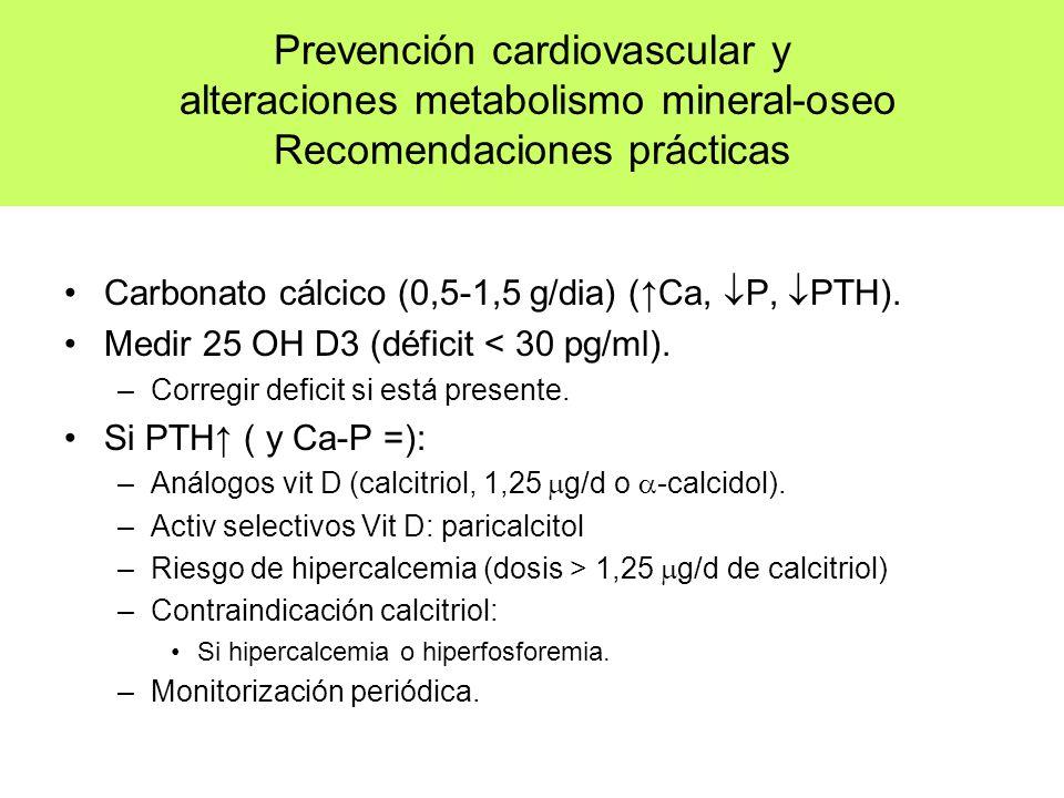 Prevención cardiovascular y alteraciones metabolismo mineral-oseo Recomendaciones prácticas