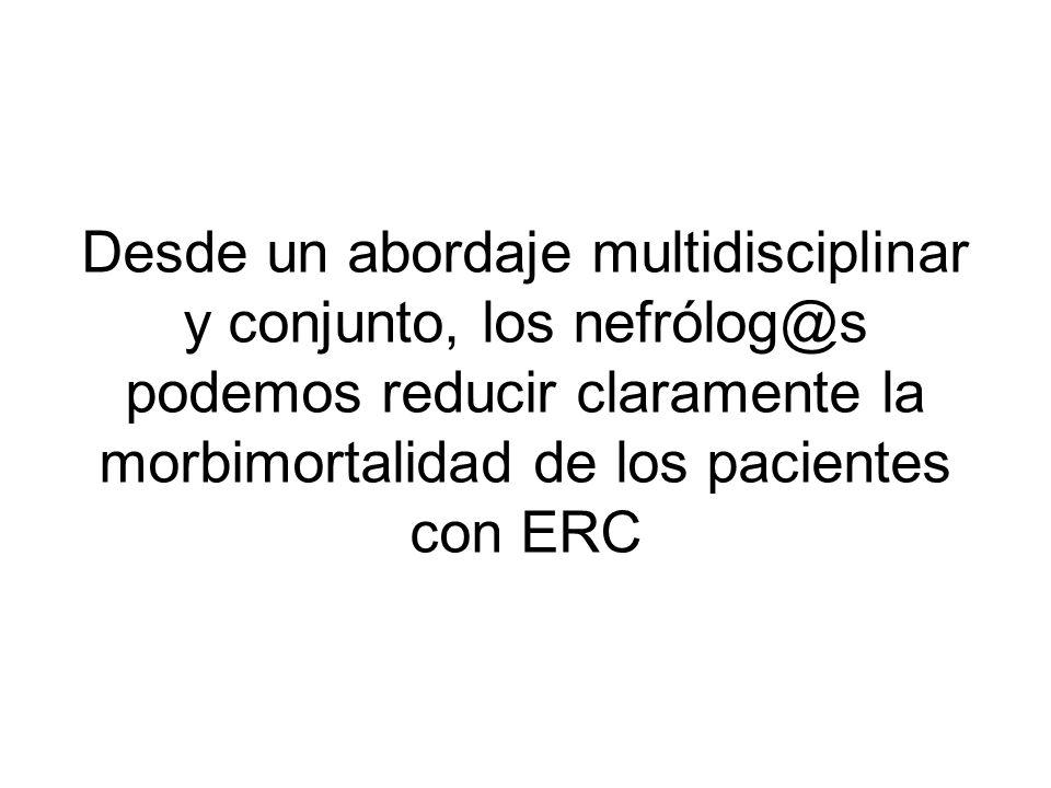 Desde un abordaje multidisciplinar y conjunto, los nefrólog@s podemos reducir claramente la morbimortalidad de los pacientes con ERC