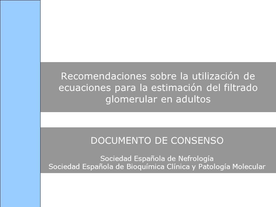 Recomendaciones sobre la utilización de ecuaciones para la estimación del filtrado glomerular en adultos
