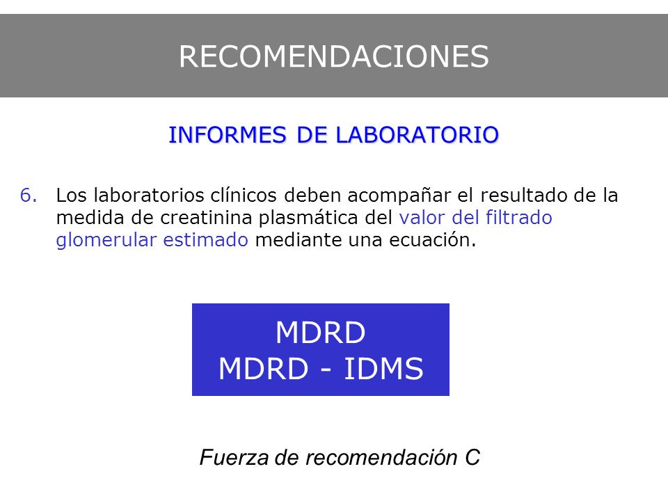 RECOMENDACIONES MDRD MDRD - IDMS INFORMES DE LABORATORIO