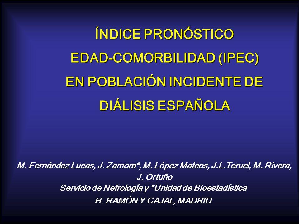 ÍNDICE PRONÓSTICO EDAD-COMORBILIDAD (IPEC) EN POBLACIÓN INCIDENTE DE DIÁLISIS ESPAÑOLA