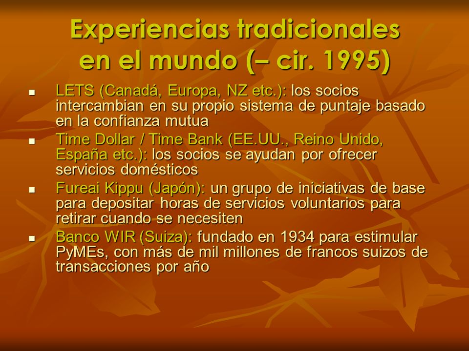Experiencias tradicionales en el mundo (– cir. 1995)