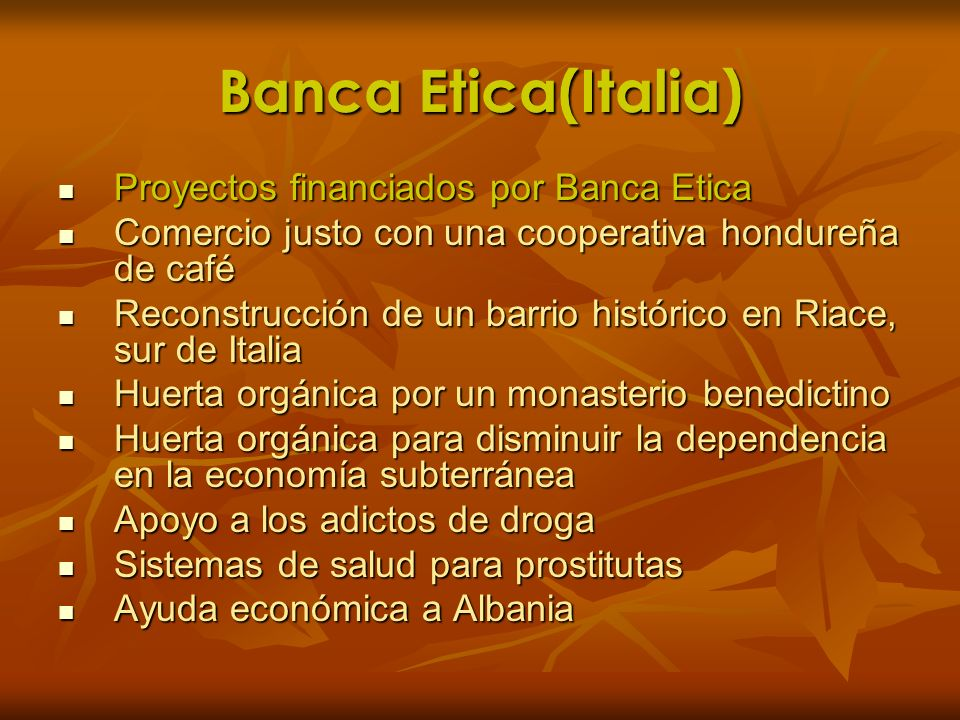 Banca Etica(Italia) Proyectos financiados por Banca Etica