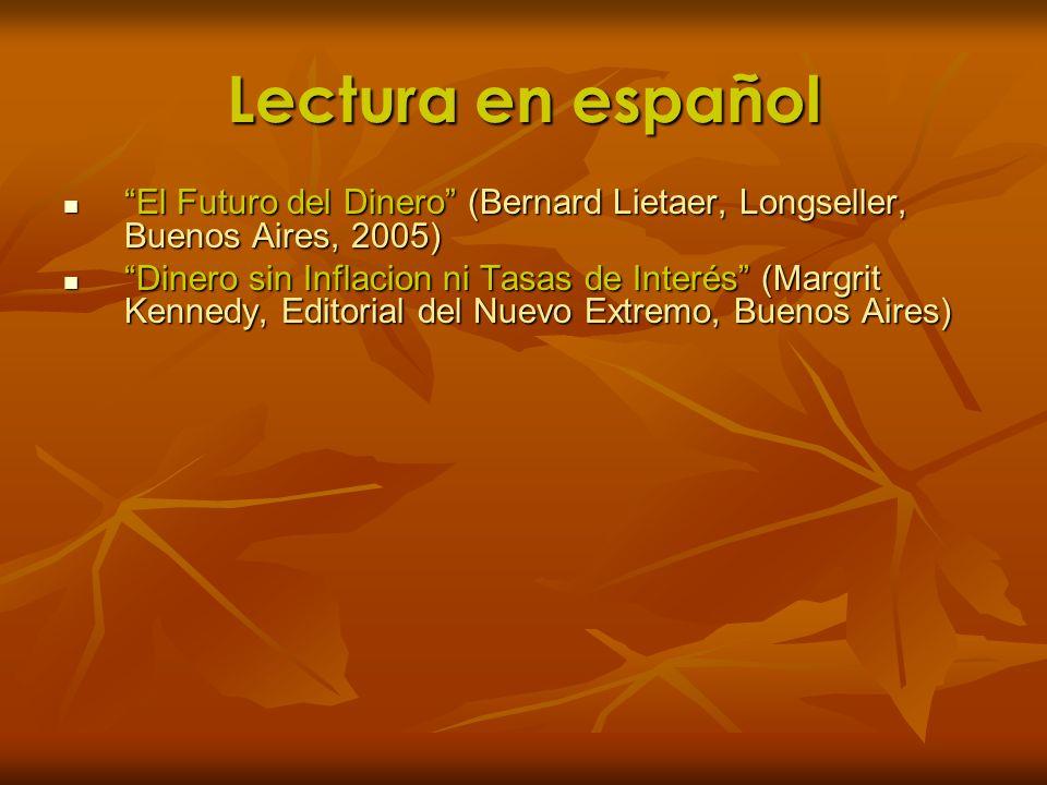 Lectura en español El Futuro del Dinero (Bernard Lietaer, Longseller, Buenos Aires, 2005)