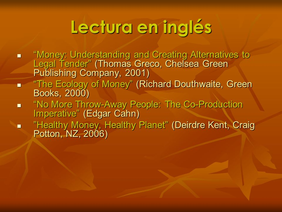 Lectura en inglés Money: Understanding and Creating Alternatives to Legal Tender (Thomas Greco, Chelsea Green Publishing Company, 2001)