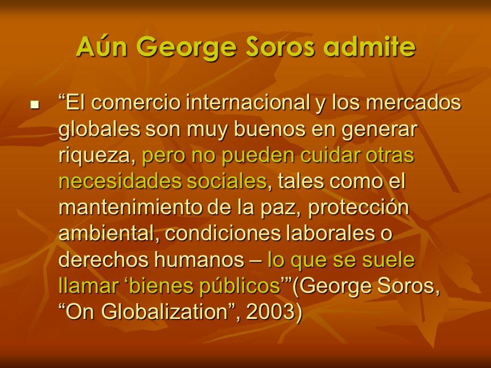 Aún George Soros admite