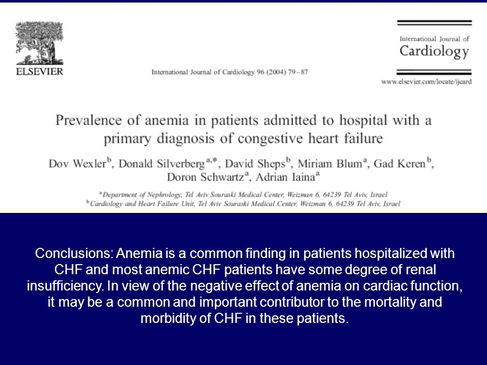 Conclusions: Anemia is a common finding in patients hospitalized with CHF and most anemic CHF patients have some degree of renal insufficiency.
