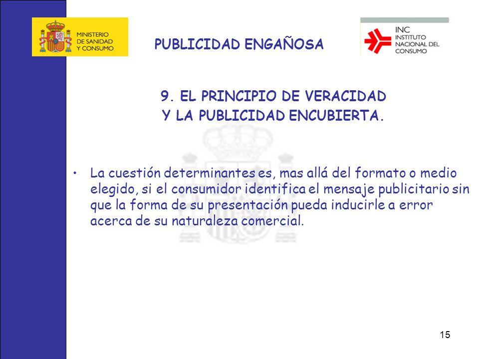 9. EL PRINCIPIO DE VERACIDAD Y LA PUBLICIDAD ENCUBIERTA.