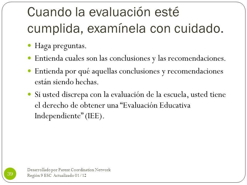 Cuando la evaluación esté cumplida, examínela con cuidado.