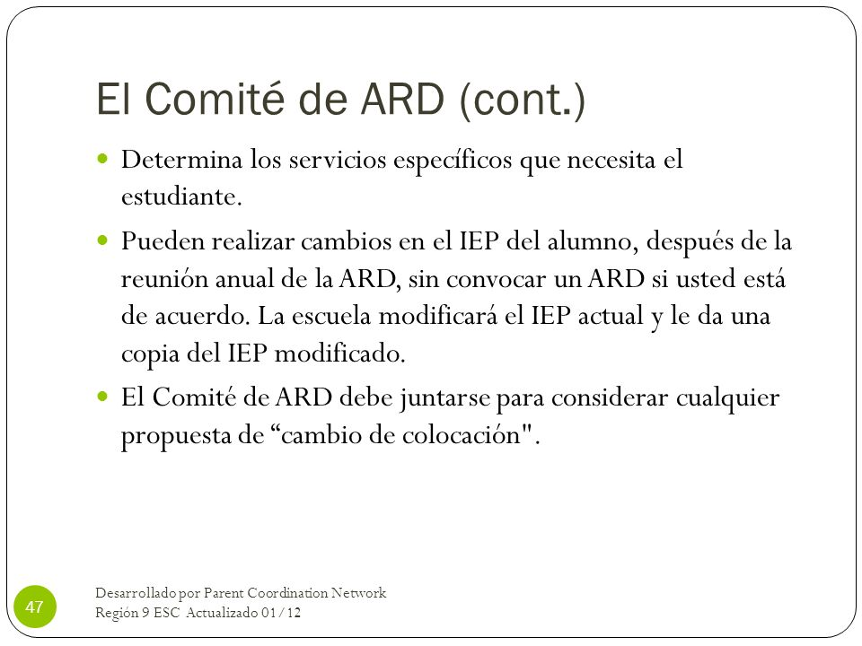 El Comité de ARD (cont.) Determina los servicios específicos que necesita el estudiante.