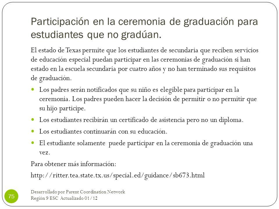 Participación en la ceremonia de graduación para estudiantes que no gradúan.