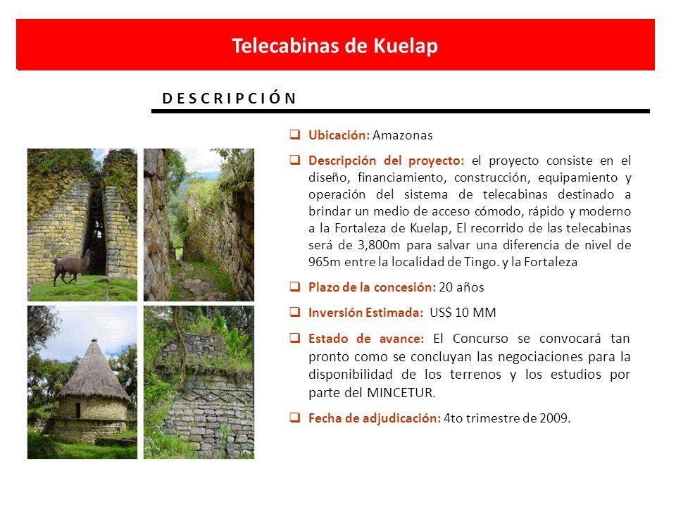 Telecabinas de Kuelap D E S C R I P C I Ó N Ubicación: Amazonas