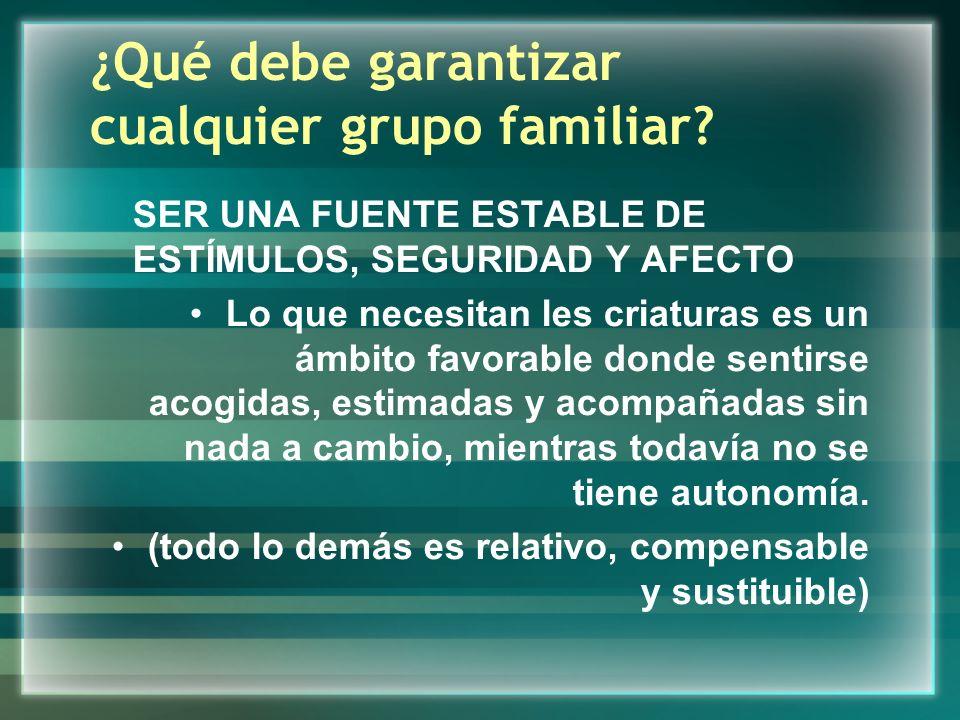 ¿Qué debe garantizar cualquier grupo familiar