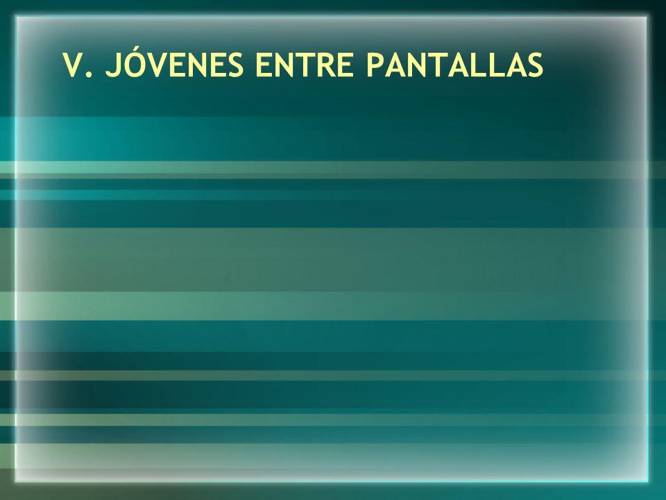 V. JÓVENES ENTRE PANTALLAS