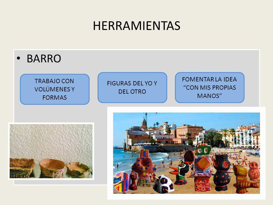 HERRAMIENTAS BARRO FOMENTAR LA IDEA TRABAJO CON VOLÚMENES Y FORMAS