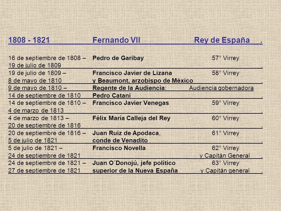 1808 - 1821. Fernando VII. Rey de España. 16 de septiembre de 1808 –