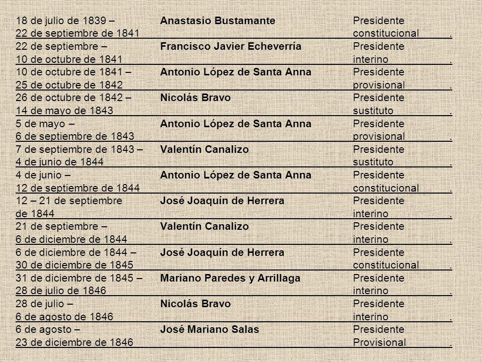 18 de julio de 1839 –. Anastasio Bustamante