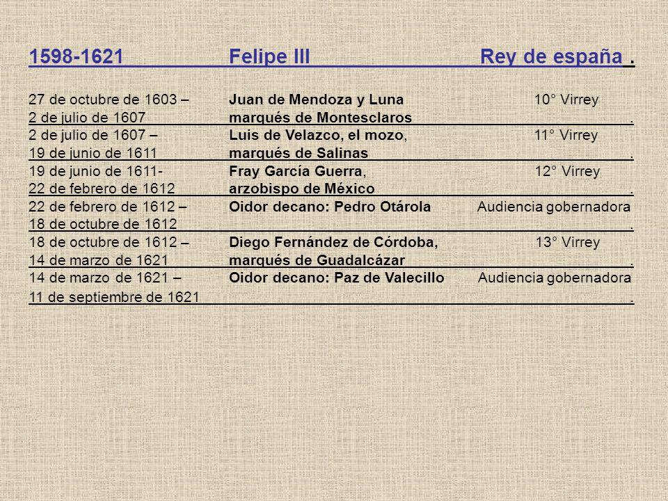 1598-1621 Felipe III Rey de españa .