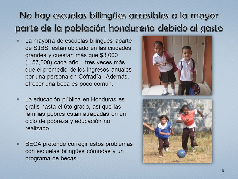 No hay escuelas bilingües accesibles a la mayor parte de la población hondureño debido al gasto