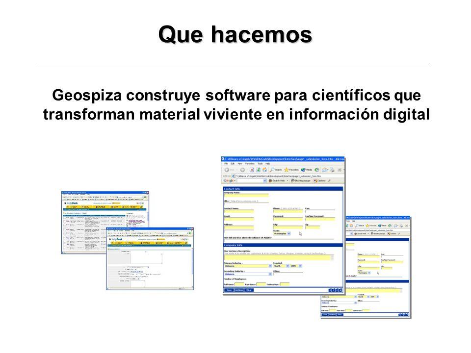 Que hacemos Geospiza construye software para científicos que transforman material viviente en información digital.