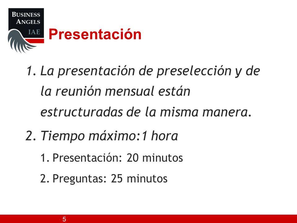 Presentación La presentación de preselección y de la reunión mensual están estructuradas de la misma manera.