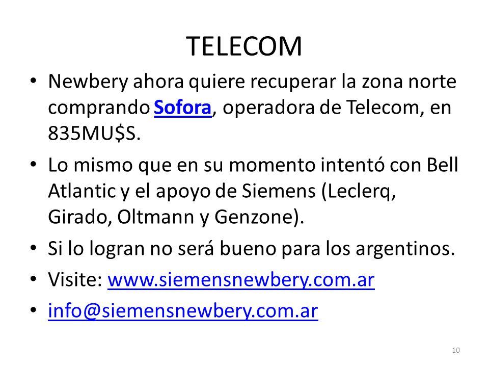 TELECOM Newbery ahora quiere recuperar la zona norte comprando Sofora, operadora de Telecom, en 835MU$S.
