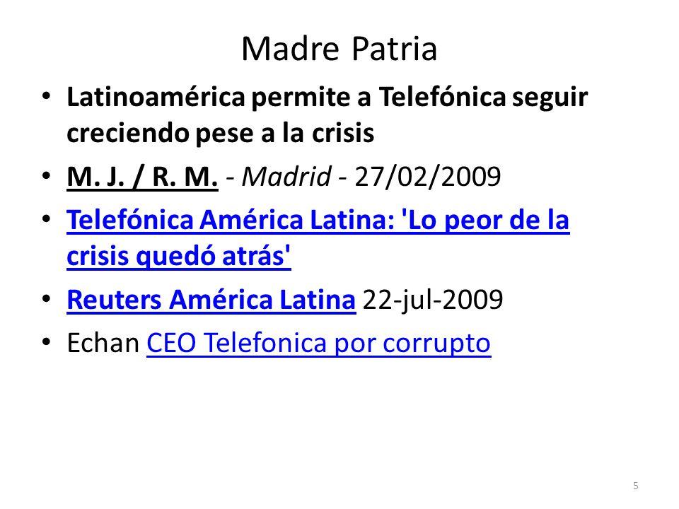 Madre Patria Latinoamérica permite a Telefónica seguir creciendo pese a la crisis. M. J. / R. M. - Madrid - 27/02/2009.