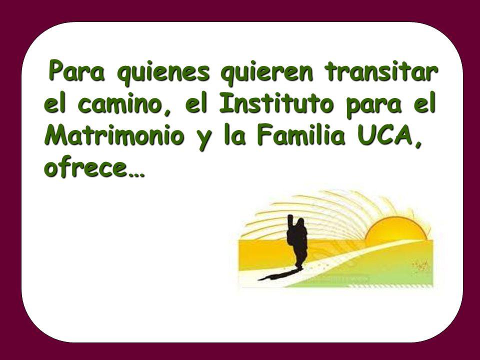 Para quienes quieren transitar el camino, el Instituto para el Matrimonio y la Familia UCA, ofrece…
