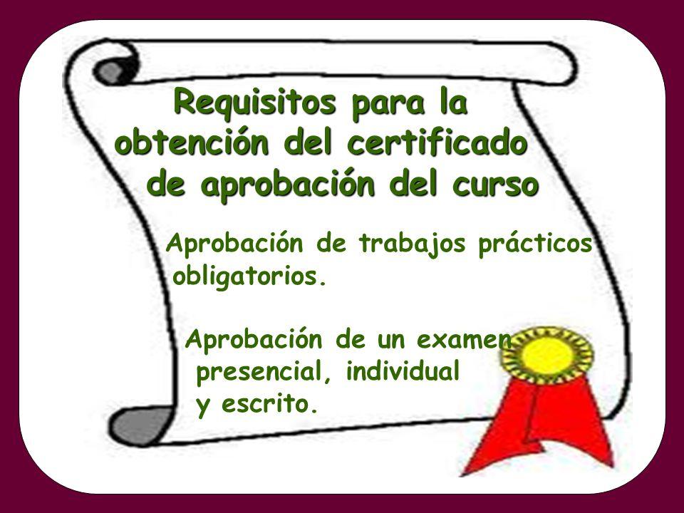 Requisitos para la obtención del certificado de aprobación del curso