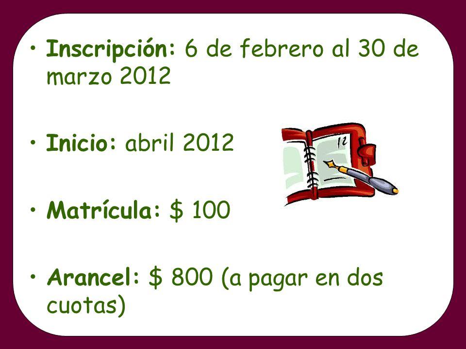 Inscripción: 6 de febrero al 30 de marzo 2012