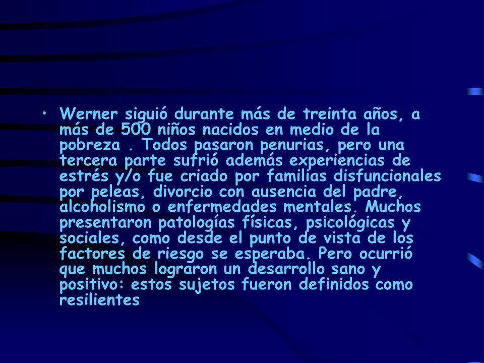 Werner siguió durante más de treinta años, a más de 500 niños nacidos en medio de la pobreza .