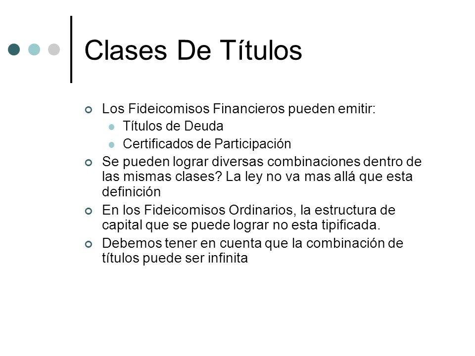 Clases De Títulos Los Fideicomisos Financieros pueden emitir: