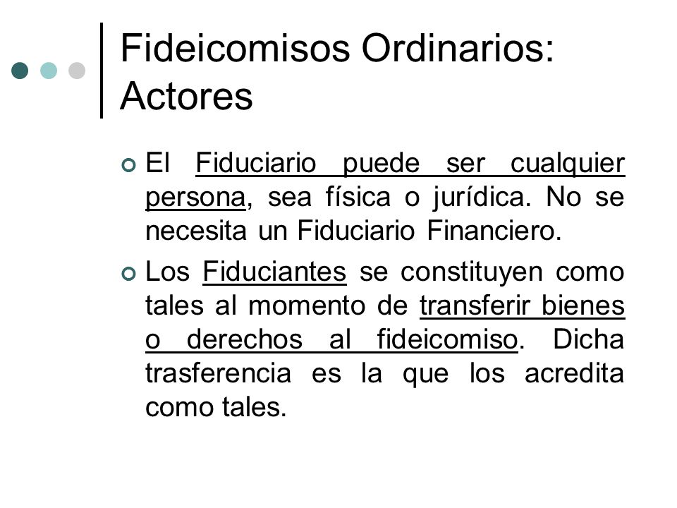 Fideicomisos Ordinarios: Actores