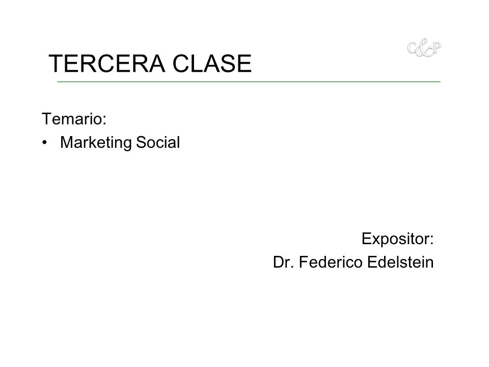 TERCERA CLASE Temario: Marketing Social Expositor: