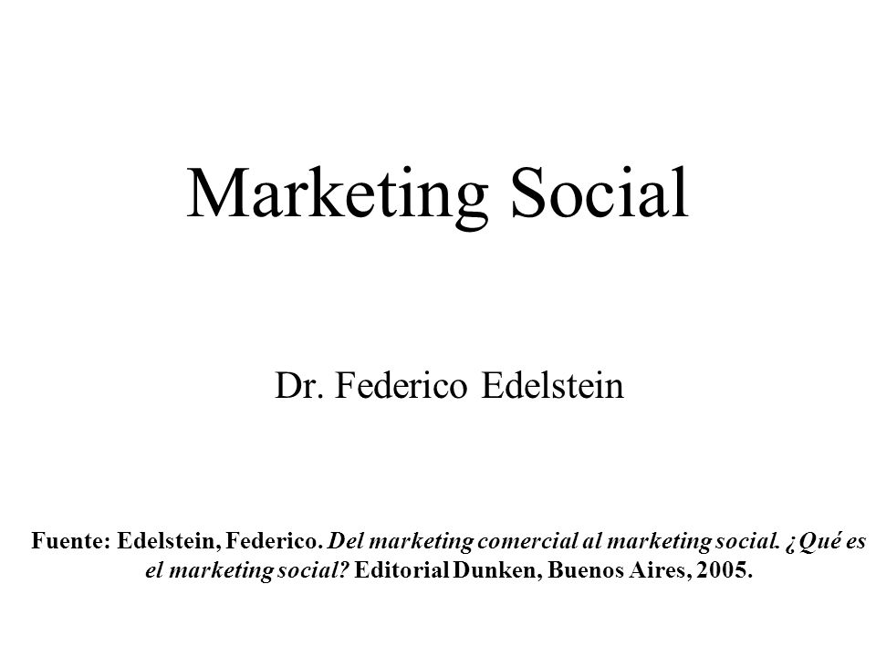 Marketing Social Dr. Federico Edelstein