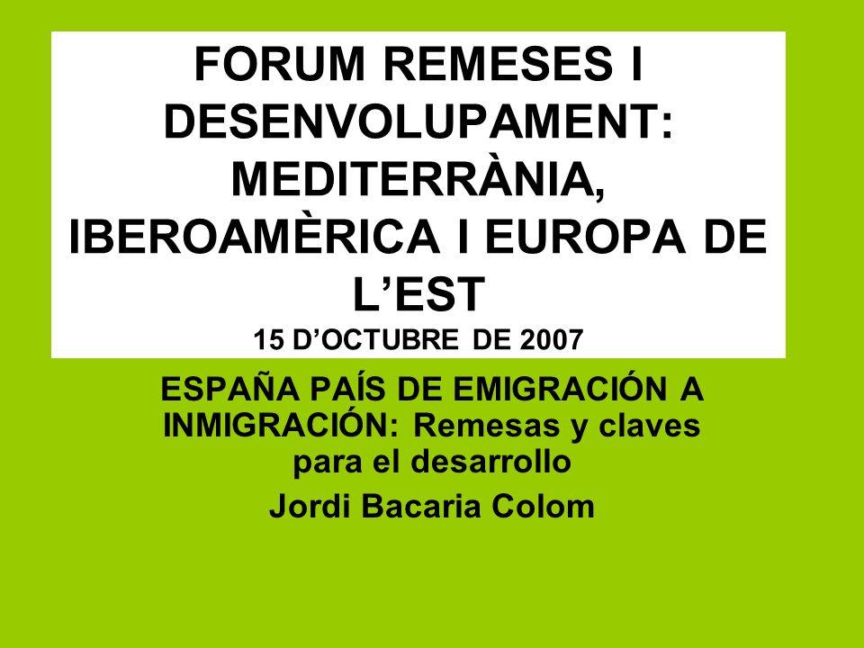 FORUM REMESES I DESENVOLUPAMENT: MEDITERRÀNIA, IBEROAMÈRICA I EUROPA DE L'EST 15 D'OCTUBRE DE 2007