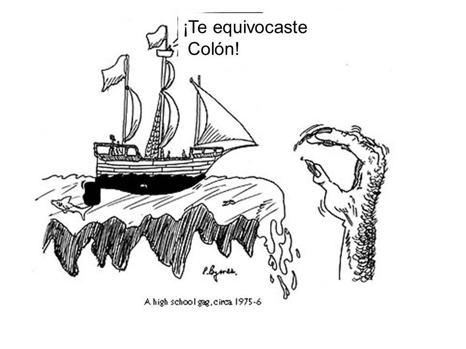 ¡Te equivocaste Colón!