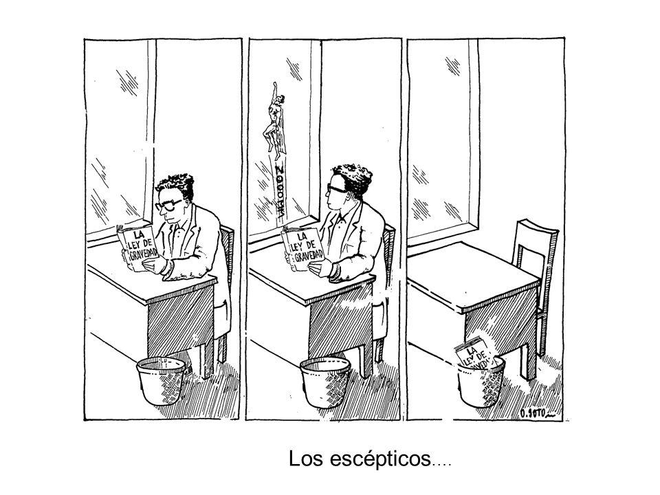Los escépticos….