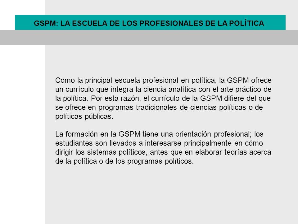 GSPM: LA ESCUELA DE LOS PROFESIONALES DE LA POLÍTICA
