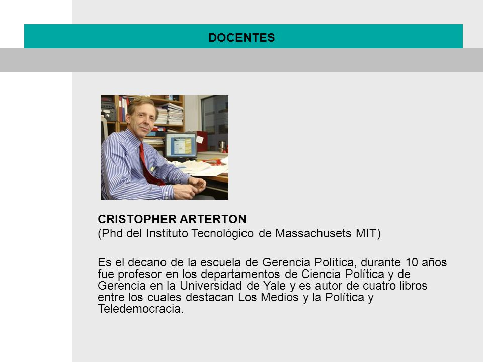 DOCENTES CRISTOPHER ARTERTON. (Phd del Instituto Tecnológico de Massachusets MIT)