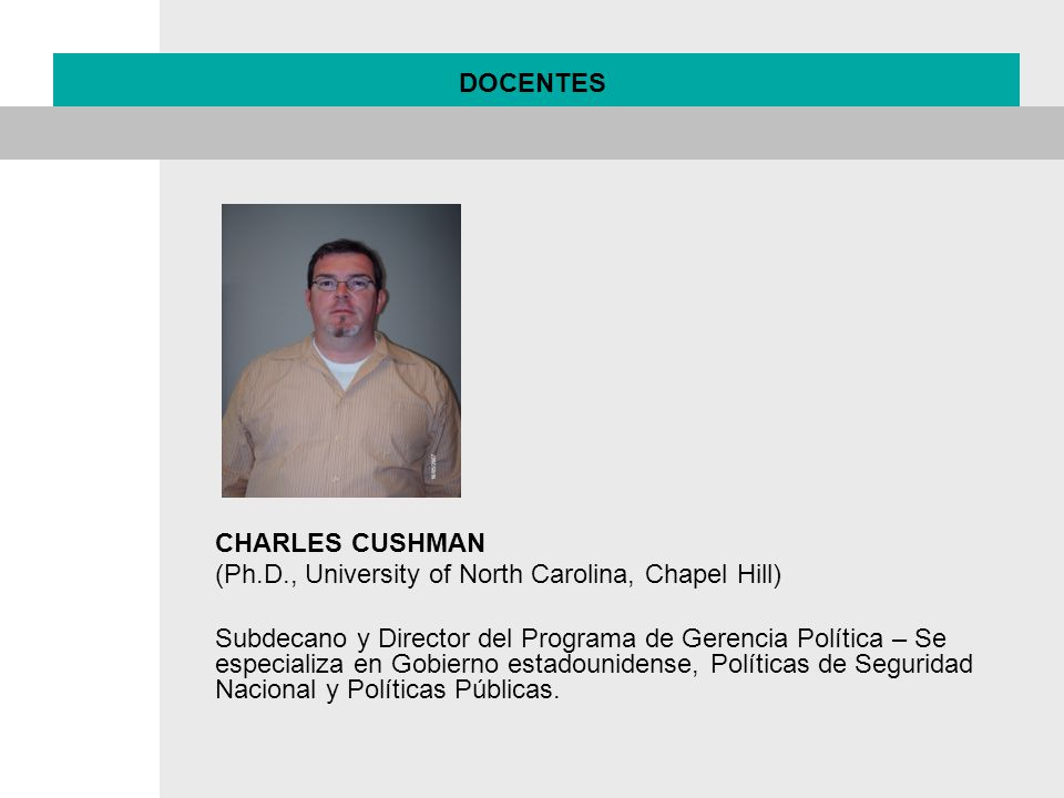 DOCENTES CHARLES CUSHMAN. (Ph.D., University of North Carolina, Chapel Hill)
