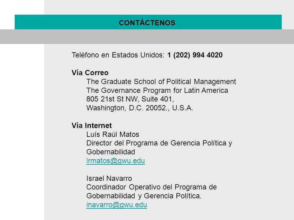 CONTÁCTENOS Teléfono en Estados Unidos: 1 (202) 994 4020. Vía Correo. The Graduate School of Political Management.