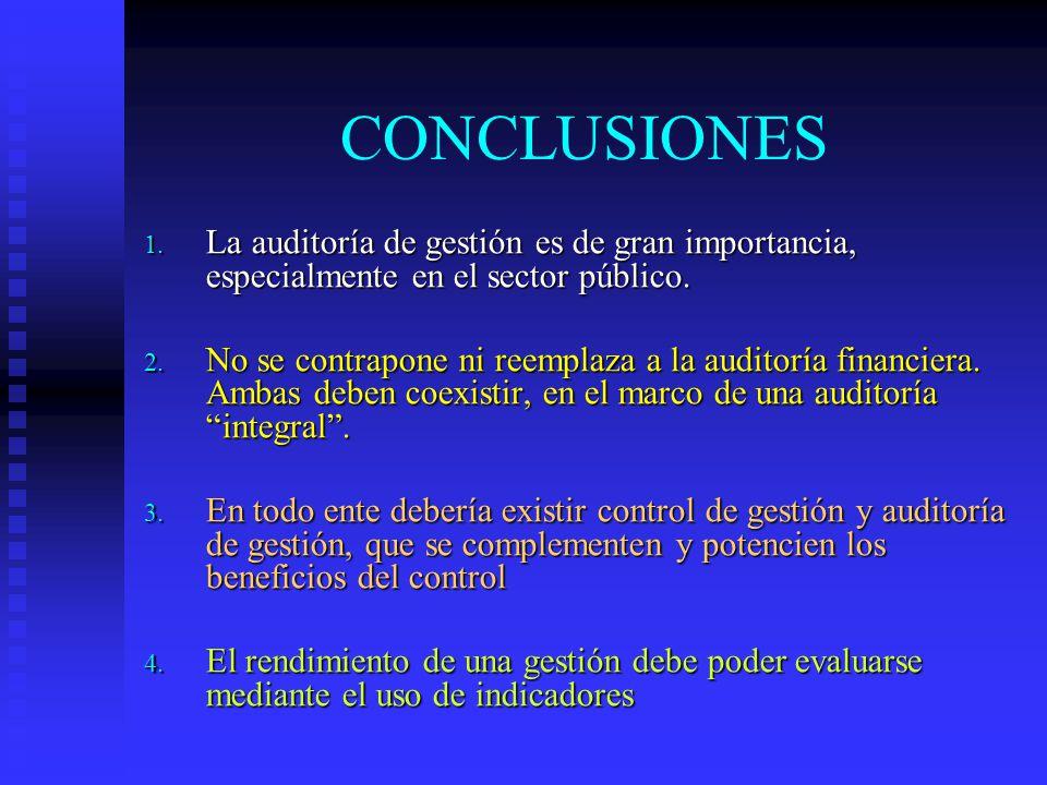 CONCLUSIONES La auditoría de gestión es de gran importancia, especialmente en el sector público.