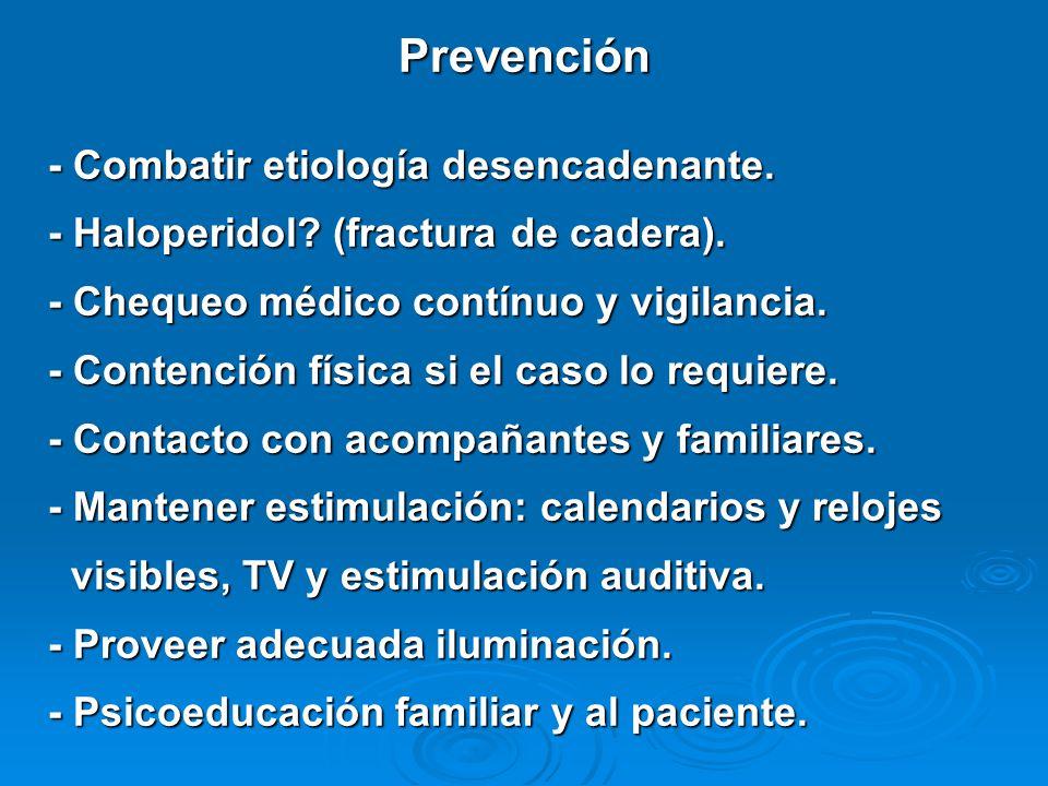 Prevención - Combatir etiología desencadenante.