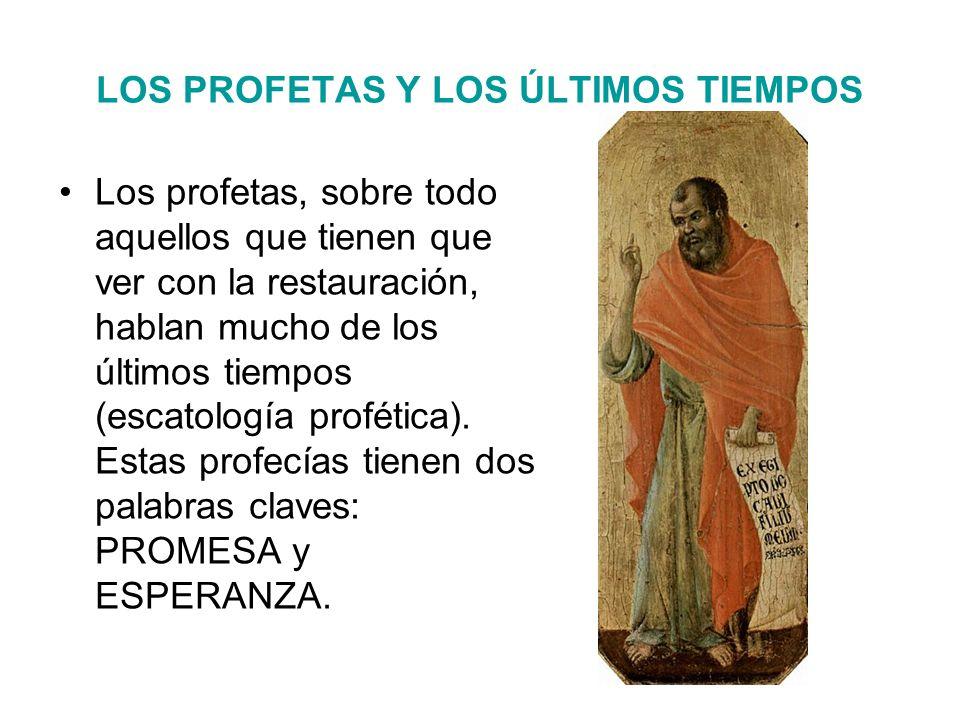 LOS PROFETAS Y LOS ÚLTIMOS TIEMPOS