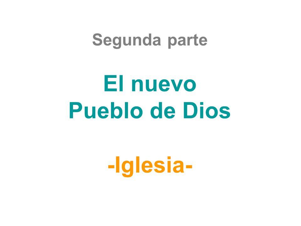 El nuevo Pueblo de Dios -Iglesia-