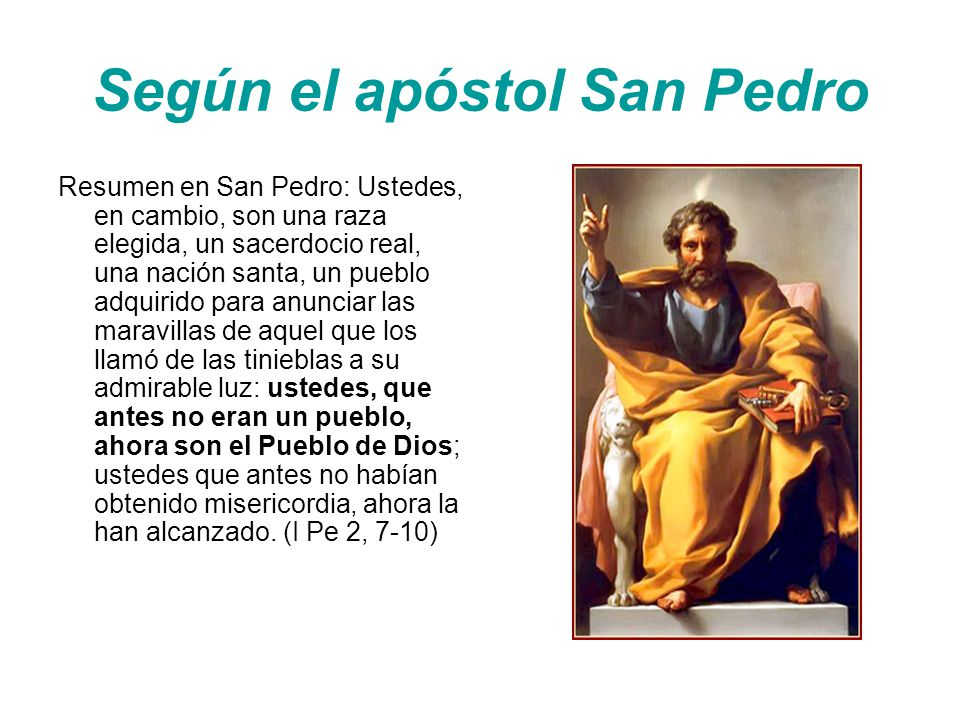Según el apóstol San Pedro