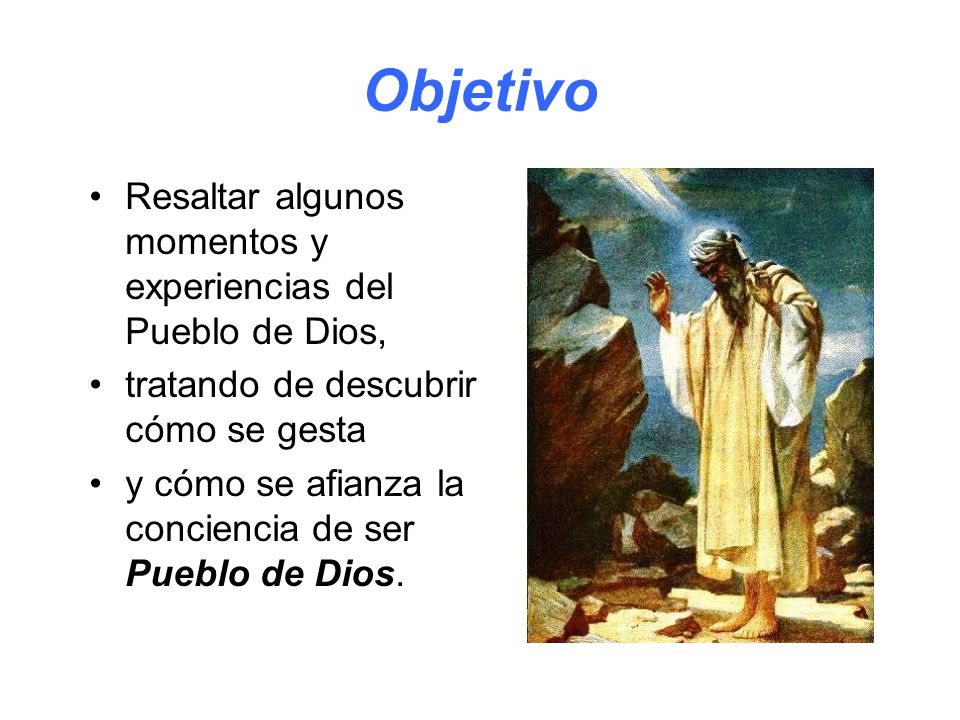 Objetivo Resaltar algunos momentos y experiencias del Pueblo de Dios,